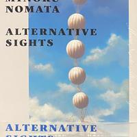 MINORU NOMATA ALTERNATIVE SIGHTS | 野又穫もうひとつの場所