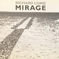 MIRAGE / RICHARD LONG