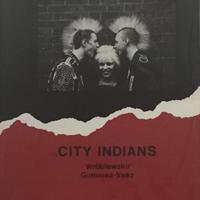 CITY INDIANS / Gommez-Vaez ・Wroblewski
