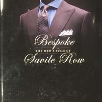 Bespoke  THE MEN'S STYLE OF Savile Row / JAMES SHARWOOD