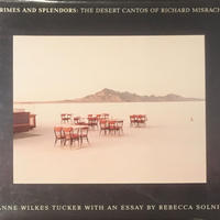 CRIMES AND SPLENDORS : THE DESERT CANTOS OF RICHARD MISRACH