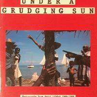 UNDER A GRUDGING SUN / ALEX WEBB
