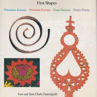 First Shape /Ivan and Jane Clark Chemayeff