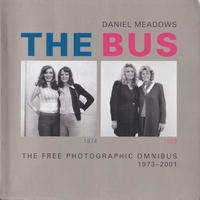 The Bus: The Free Photographic Omnibus 1973-2001 / DANIEL MEADOWS