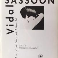 Vidal SASSOON Art , Coiffure et Liberte / Frederie Mitterrand