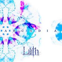 Lilith 4th EP「ARCADIA」