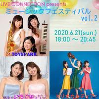 【視聴無料】6/21(日) LIVE CONNECTION presents「ミュージックフェスティバルvol.2」