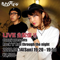 【PEPESALE】6/14(日)19:20 danny presents ~Rock 'n' Roll through the night~