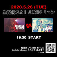【5/26専用】生配信だよ!JUCHIO 2マン SACHIO vs JUSTSIZE JUSTICE 投げ銭(¥2,000)