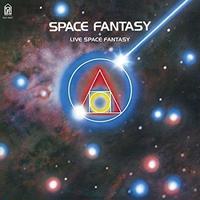 SPACE FANTASY + LIVE SPACE FANTASY / Hideki Matsutake, Kazumi Watanabe, Jun Fukamachi and more