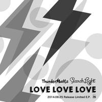 2014.08.25 Release Limited E.P.「Thunder Bolts / SearchLight」
