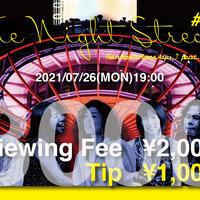 【配信視聴チケット+チップ¥1000】The Night Stream #002