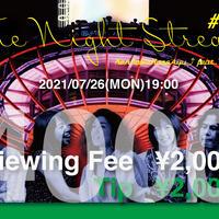 【配信視聴チケット+チップ¥2000】The Night Stream #002