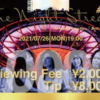 【配信視聴チケット+チップ¥8000】The Night Stream #002