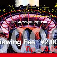 【配信視聴チケット+チップ¥3000】The Night Stream #002