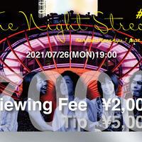 【配信視聴チケット+チップ¥5000】The Night Stream #002