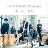 Luis Valle & AfroQbamigos!「FRENETICO」(ルイス・バジェ直筆サイン入り)