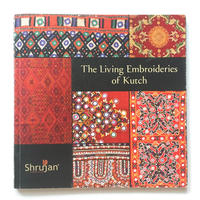 The Living Embroideries of Kutch