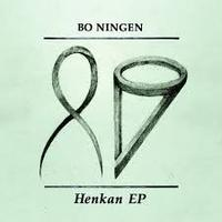 【BO NINGEN】HENKAN EP