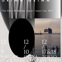 Grimm Grimm Japan tour 2019 東京公演 下北沢THREE 12月17 & 18日 通し券