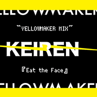 ♦️Digital track♦️『Eat the Face』YELLOWMAKER mix