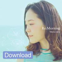 Re:Morning ※ダウンロード音源