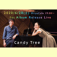 6/20(土)Miiya Cafe「Candy Tree 1st Album Release Live」チケット