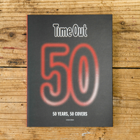 タイムアウト創刊50周年記念 ベストカバー集 / Time Out 50: 50 Years, 50 Covers