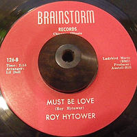 ROY HYTOWER / MUST BE LOVE