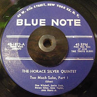 JAZZ 45 *THE HORACE SILVER QUINTET/ Too Much Sake