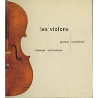 【BOOK】LES VIOLONS VENETIAN INSTRUMENTS PAINTINGS AND DROWINGS
