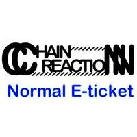 Chain Reaction - Normal E-ticket