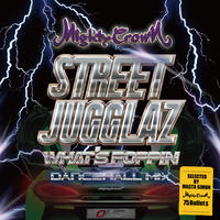 [CD] STREET JUGGLAZ - What's Poppin Dancehall MIX -