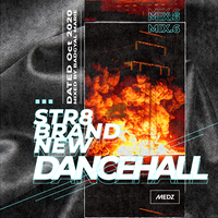 STR8 BRAND NEW DANCEHALL MIX ~2020OCT~ ワントラックver  Mp3 mixed by Bad Gyal Marie