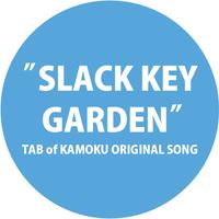 TAB-SLACK KEY GARDEN