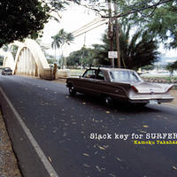 ALBUM DOWNLOAD / Slack Key for Surfers / Kamoku Takahashi