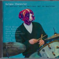 Guigou Chenevier - Le Batteur Est le Meilleur Ami du Musicien (CD/Album/2003)