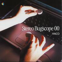 Haco - Stereo Bugscope 00 (CD/Album/2004)