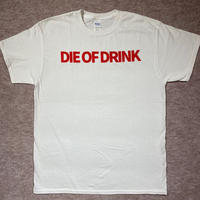 """DIE OF DRINK"" Tシャツ"