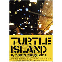 TURTLE ISLAND By roots magazine-ドキュメンタリー写真集&DVDボックスセット-(BOOK) [2008]