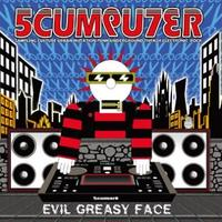 SCUMPUTER - EVIL GREASY FACE(CD) [2017]