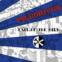 PILEDRIVER - EXIT OF THE CITY(CD) [2014]