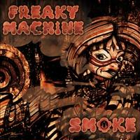 FREAKY MACHINE - SMOKE(CD)  [2020]