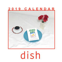 dish / 2019 CALENDAR