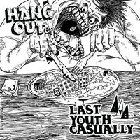 HANG OUT  e.p / LAST YOUTH CASUALLY
