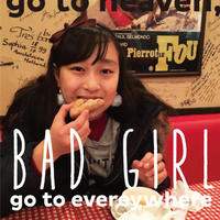 ZINE『Good girl go to heaven,Bad girl go  everywhere』