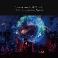 "SARDINE HEAD 最新 LIVE DVD  ""sardine head for FREE vol.2 ""  live at moon romantic Aoyama"