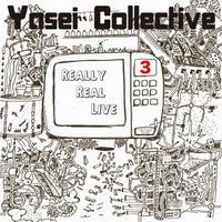 ヤセイ・コレクティブ 「Really Real Live Vol.3」ライブ・アルバム