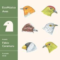 EcoMúsica | Aves / Fábio Caramuru (CD)