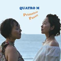 PRIMEIRO PASSO/QUATRO M QUATRO M        プリメイロ・パッソ/クアトロM